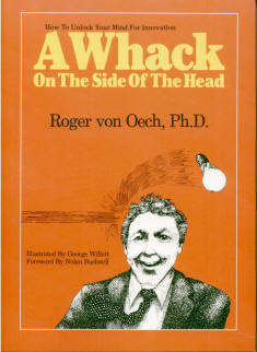 a summary of roger von oechs a whack on the side of the head A whack on the side of the head: how you can be more creative [roger von oech] on amazoncom free shipping on qualifying offers.