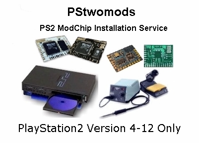 PS2 ModChip Professional Installation for $35 --PStwomods provide a